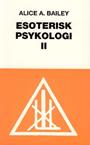 Esoterisk Psykologi - Bind II